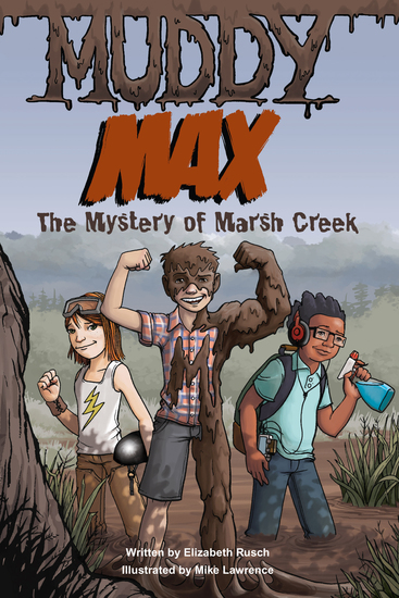 Muddy Max - The Mystery of Marsh Creek - cover