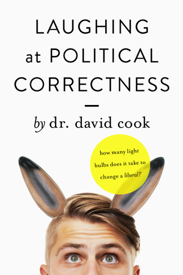 Laughing at Political Correctness - How many lightbulbs does it take to change a liberal? - cover