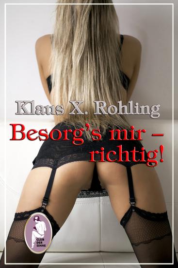 Besorg's mir - richtig! (BDSM Erotik) - cover