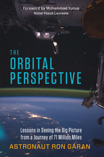 The Orbital Perspective - Lessons in Seeing the Big Picture from a Journey of 71 Million Miles - cover