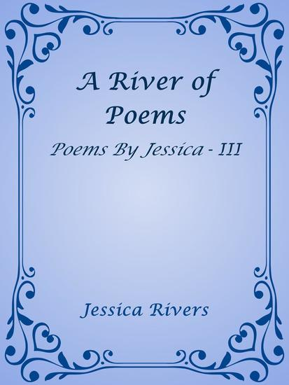A River of Poems - Poems By Jessica #3 - cover