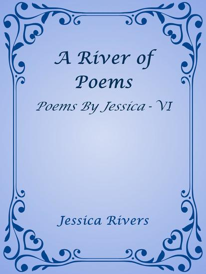 A River of Poems - Poems By Jessica #6 - cover