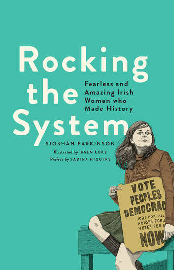Rocking the System - Fearless and Amazing Irish Women who Made History - cover