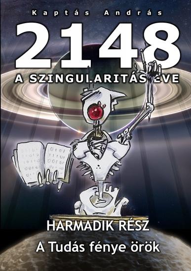 2148 A Szingularitás éve 3 rész - A tudás fénye örök - cover