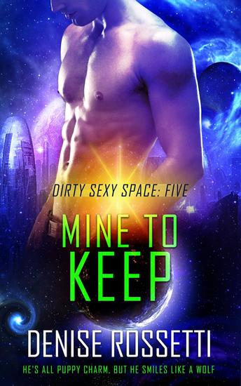 Mine to Keep - Dirty Sexy Space #5 - cover