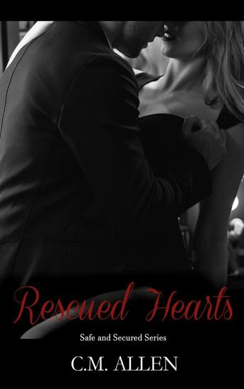 Rescued Hearts - Safe and Secured series #2 - cover