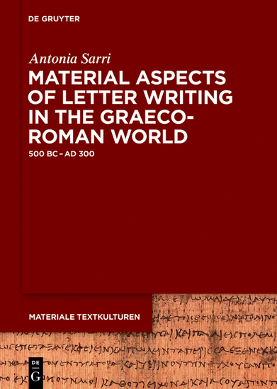 Material Aspects of Letter Writing in the Graeco-Roman World - c 500 BC – c AD 300 - cover