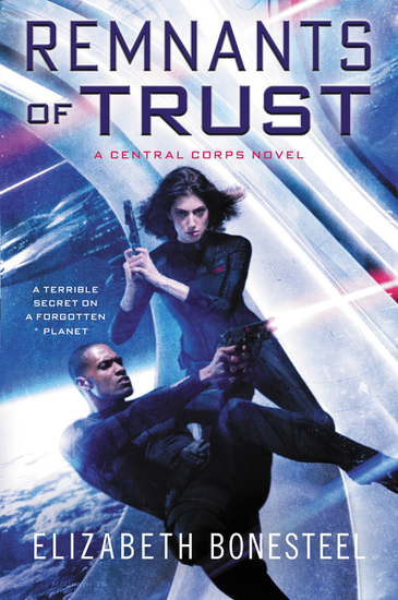 Remnants of Trust - A Central Corps Novel - cover