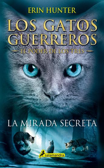 La mirada secreta - Los gatos guerreros - El poder de los tres I - cover