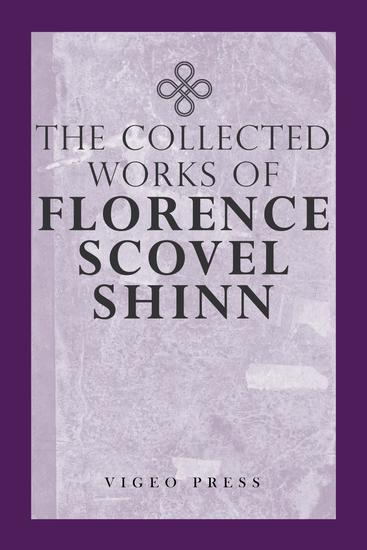 The Complete Works Of Florence Scovel Shinn - cover