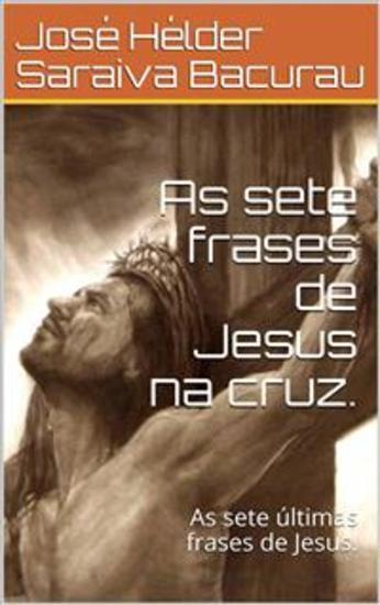 As sete frases de Jesus na cruz - As sete frases de Jesus - cover