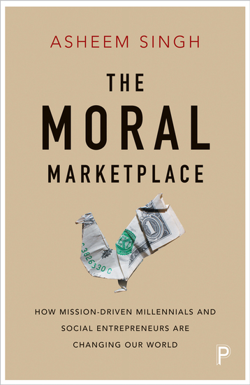 The moral marketplace - How mission-driven millennials and social entrepreneurs are changing our world - cover
