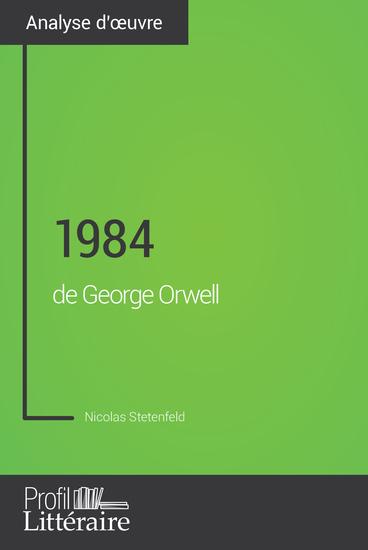 1984 de George Orwell (Analyse approfondie) - Approfondissez votre lecture des romans classiques et modernes avec Profil-Litterairefr - cover