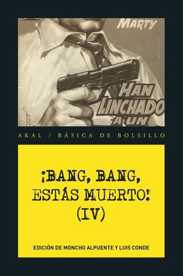 ¡Bang bang estás muerto IV ! - Las mejores historias del género policiaco popular - cover
