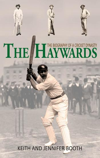 The Haywards: The Biography of a Cricket Dynasty - cover
