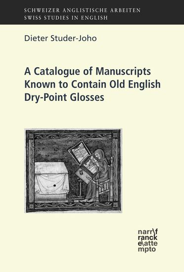 A Catalogue of Manuscripts Known to Contain Old English Dry-Point Glosses - cover