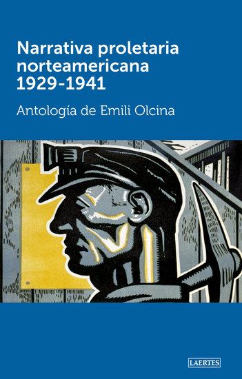 Narrativa proletaria norteamericana 1929-1941 - Antología - cover