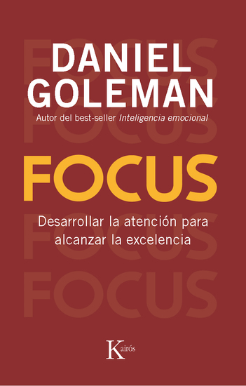 Focus - Desarrollar la atención para alcanzar la excelencia - cover