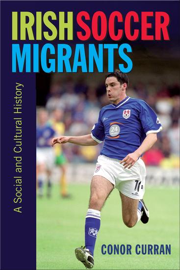 Irish Soccer Migrants - a Social and Cultural History - cover