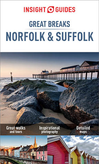 Insight Guides Great Breaks Norfolk & Suffolk (Travel Guide eBook) - cover
