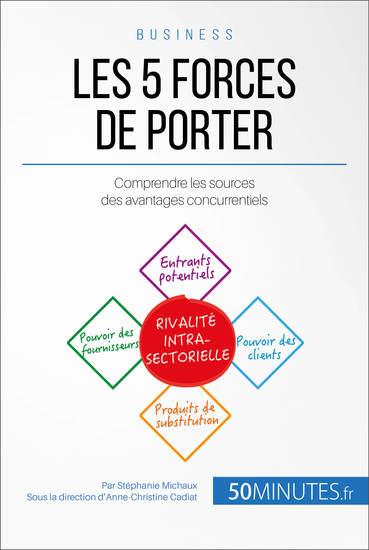 Les 5 forces de Porter - Comprendre les sources des avantages concurrentiels - cover