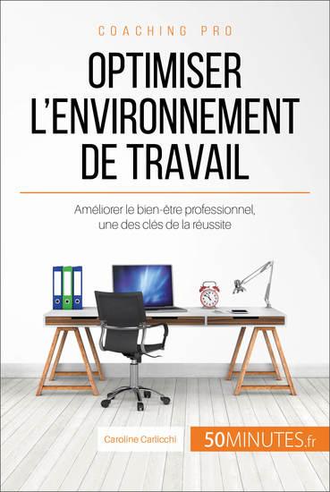 Optimiser l'environnement de travail - Améliorer le bien-être professionnel une des clés de la réussite - cover