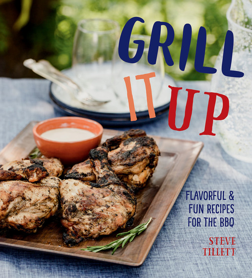 Grill It Up - Flavorful & Fun Recipes for the BBQ - cover