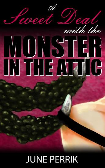 A Sweet Deal with the Monster in The Attic - cover
