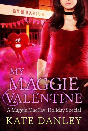 My Maggie Valentine - Maggie MacKay: Holiday Special #3 - cover
