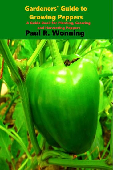 Gardener's Guide to the Pepper - Gardener's Guide to Growing Your Vegetable Garden #12 - cover