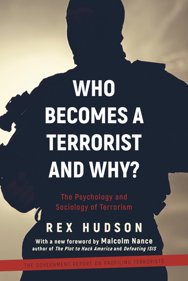 Who Becomes a Terrorist and Why? - The Psychology and Sociology of Terrorism - cover