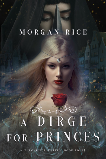 A Dirge for Princes (A Throne for Sisters—Book Four) - cover