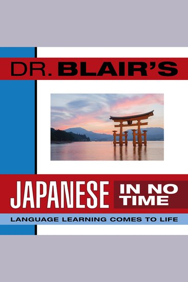 Dr Blair's Japanese in No Time - Language Learning Comes to Life - cover