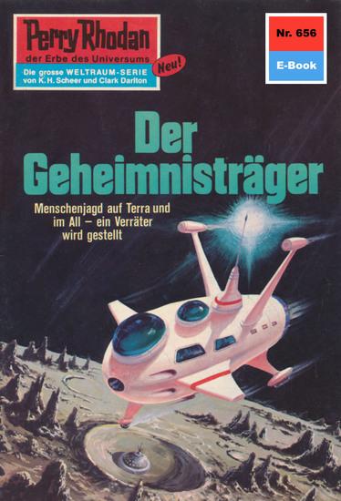 """Perry Rhodan 656: Der Geheimnisträger - Perry Rhodan-Zyklus """"Das Konzil"""" - cover"""