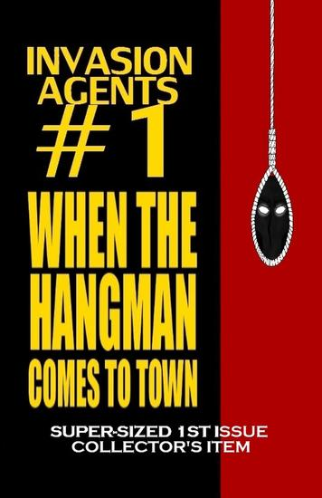 Invasion Agents #1: When the Hangman Comes to Town - Invasion Agents #1 - cover