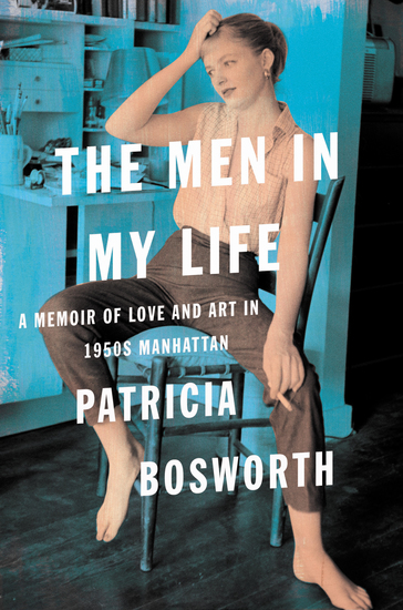 The Men in My Life - A Memoir of Love and Art in 1950s Manhattan - cover