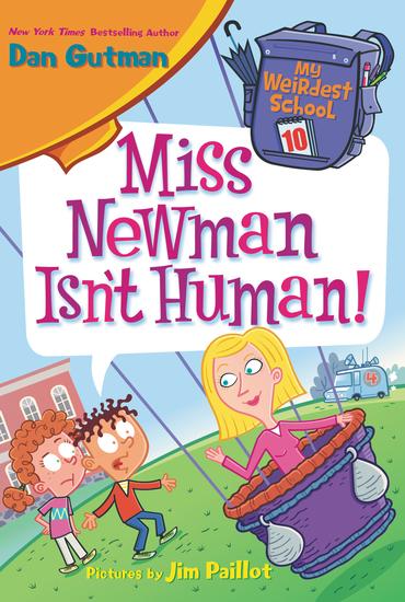 My Weirdest School #10: Miss Newman Isn't Human! - cover