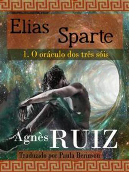 Elias Sparte O Oráculo Dos Três Sóis Tomo 1 - cover