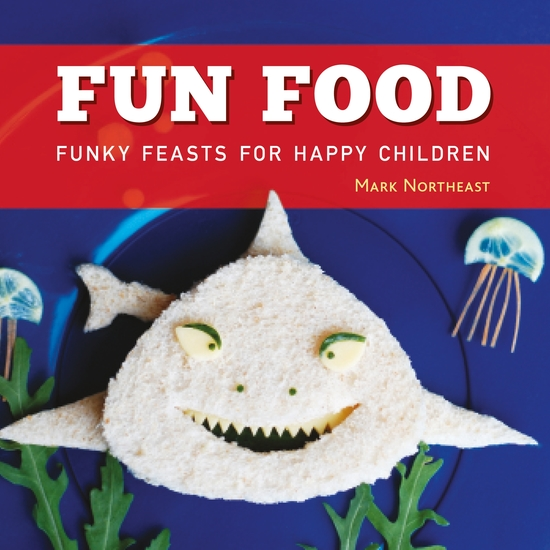 Fun Food - Funky feasts for happy children - cover