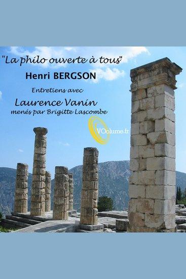 Philo ouverte à tous - Henri Bergson La - Philo ouverte à tous - cover