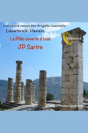 Philo ouverte à tous - Jean-Paul Sartre La - Philo ouverte à tous - cover