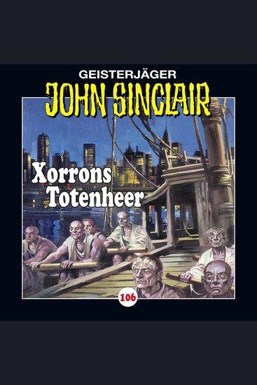 John Sinclair Folge 106: Xorrons Totenheer (Teil 2 von 3) - cover