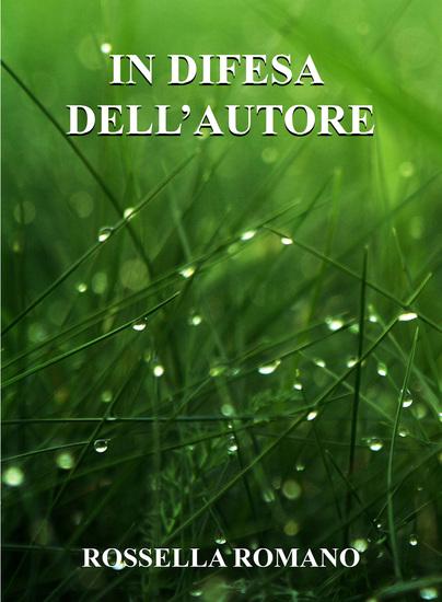 In Difesa Dell'autore - Ovvero la sporca (bella) verità che risponde alla domanda: Ma perché insistete tanto per essere letti? - cover