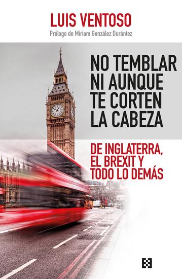 No temblar ni aunque te corten la cabeza - De Inglaterra el Brexit y todo lo demás - cover