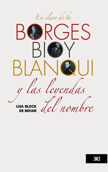 En clave de be Borges Bioy Blanqui y las leyendas del nombre - cover