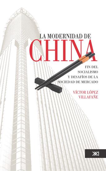 La modernidad de China - Fin del socialismo y desafíos de la sociedad de mercado - cover
