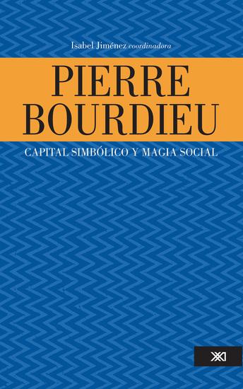 Pierre Bourdieu: capital simbólico y magia social - cover