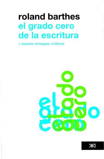 El grado cero de la escritura - Nuevos ensayos críticos - cover
