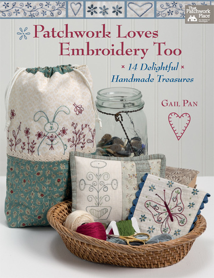 Patchwork Loves Embroidery Too - 14 Delightful Handmade Treasures - cover