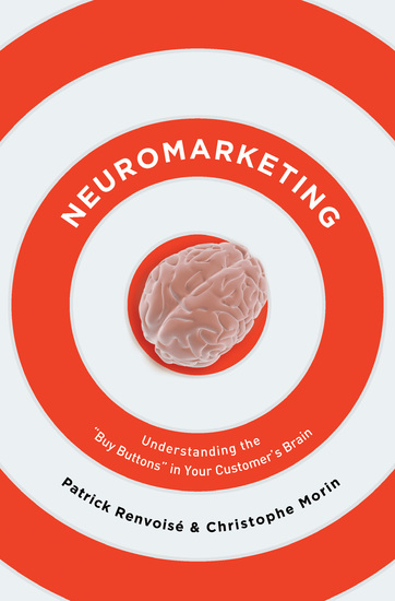 Neuromarketing - Understanding the Buy Buttons in Your Customer's Brain - cover